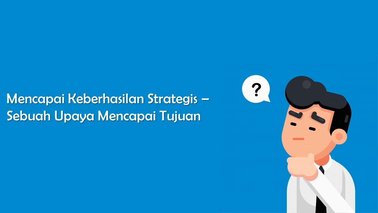 Distingsi, Analisis, serta Intelektualitas dan Emosi dalam Kaitannya dengan Keberhasilan Strategis